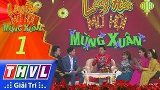 THVL | Làng hài mở hội mừng xuân 2018 - Tập 1