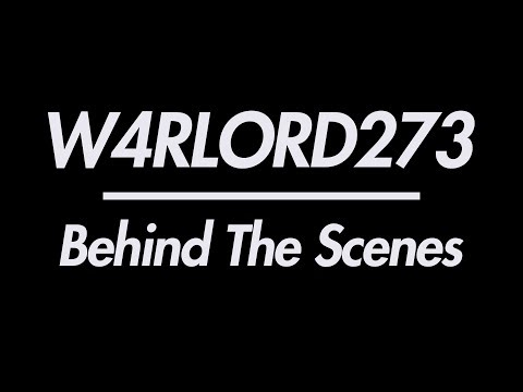 W4RLORD273 - My Rode Reel 2017 BTS
