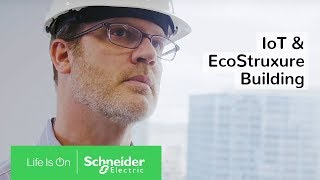 IoT & EcoStruxure Building: Future Ready Smart Buildings by Schneider Electric