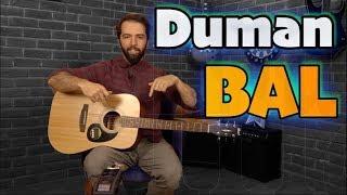 Gitar Dersi - Duman BAL Nasıl Çalınır?
