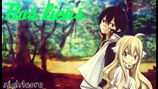 《Nightcore》●Nos Liens● [AMV] •••°°°•••