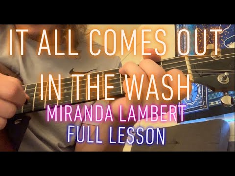 It All Comes Out In the Wash - Miranda Lambert - full lesson