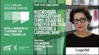 Youtube: Keynote Speech | NEXTWORKING. (RI)PROGETTIAMO TEMPI, RELAZIONI E SPAZI PER ABILITARE LE PERSONE A LAVORARE. BENE | Forum delle Risorse Umane 2020 | Digital & Innovation Day