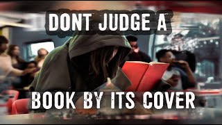 DON'T JUDGE A BOOK BY IT'S COVER   ANTI BULLYING ACTION FILM
