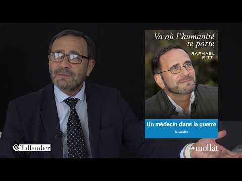 Raphaël Pitti - Va où l'humanité te porte : un médecin dans la guerre