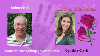 Youtube with Love in Your Hands Podcast: The Skinny on Stem Cells with Robert Hill sharing on Palm Reading Life Span Books For Entrepreneurs