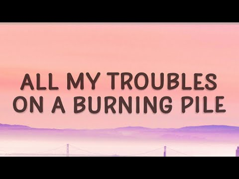 Mother Mother - Burning Pile (lyrics)   All my troubles on a burning pile