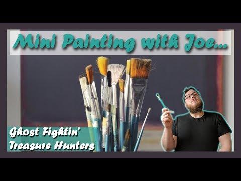 Mini Painting with Joe - Ghost Fightin' Treasure Hunters (Part 2)