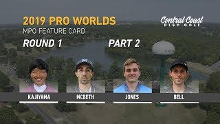 2019 PDGA Pro Worlds - MPO - Round 1 Part 2 - Kajiyama, McBeth, Jones, Bell