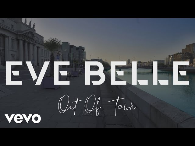 Out of Town (Lyric) - Eve Belle