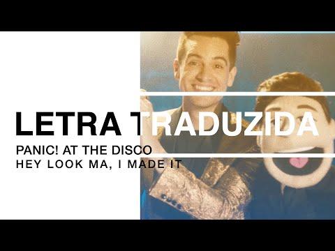 Panic! At The Disco - Hey Look Ma, I Made It (Letra Traduzida)