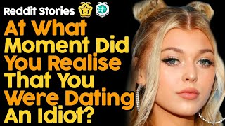 When Did You Realise That You Were Dating An Idiot? (Reddit Stories)