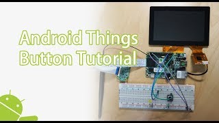 Android Things IoT Tutorial - how to send signal to hardware