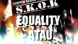 Download lagu S K O K Equality Atau Anarki Mp3