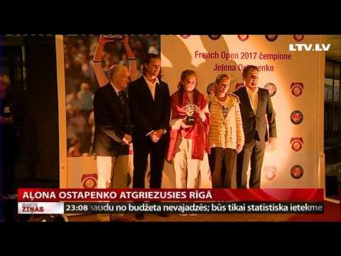 VIDEO: Aļona Ostapenko atgriezusies Rīgā