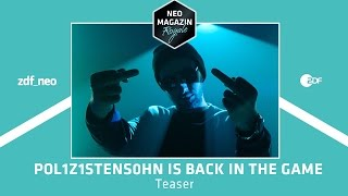 POL1Z1STENS0HN is back in the game | NEO MAGAZIN ROYALE mit Jan Böhmermann - ZDFneo