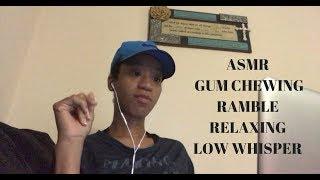 ASMR Gum Chewing Low Whisper Calm Relaxing Ramble