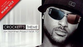 Jan Hammer Project Feat. TQ   Crockett's Theme (Radio Version)  [OFFICIAL]
