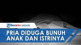 Pria Diduga Bunuh Anak dan Istri di Kutai Timur Alami Luka di Leher, Polisi Kesulitan Gali Informasi