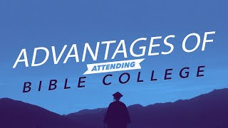 Advantages of Attending Bible College