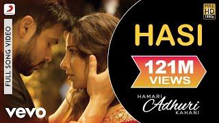Hasi Full Video - Hamari Adhuri Kahani|Emraan Hashmi, Vidya Balan|Ami Mishra|Mohit Suri