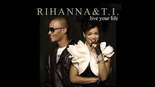 Rihanna & T.I. - Live Your Life (Rihanna Solo Version) (aTunes Remix)