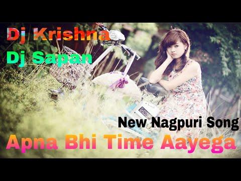 Apna Bhi Time Aayega-New Nagpuri Song 2019