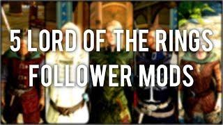 Skyrim Special Edition: ◼️ 5 L.O.T.R FOLLOWER MODS ◼️ | Killerkev