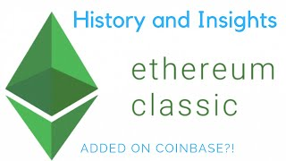 Ethereum Classic added on Coinbase - Brief History and Insights