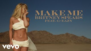 Britney Spears & G-Eazy - Make Me... (Audio)