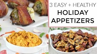 3 Healthy + Easy Holiday Appetizers | Thanksgiving Recipes