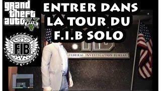 GTA 5 Entrer Dans La Tour Du FIB En Solo + Visite Complète !