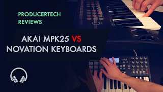 AKAI MPK25 Review and Comparison with Novation Keyboards