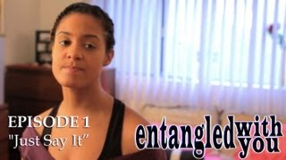 Entangled with You - Ep 1 - Just Say It