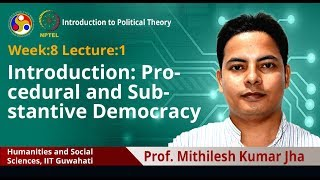 Lec 22: Procedural and Substantive Democracy
