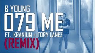 B Young   079 Me (REMIX) Ft. Kranium + Tory Lanez