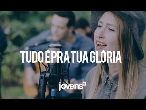 Música Tudo É Pra Tua Glória (All Is For Your Glory)