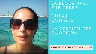 Vidéo : La gestion des émotions - Dubaï