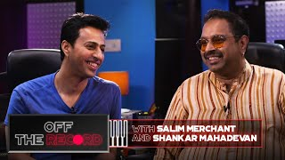 Off The Record | Salim Merchant feat. Shankar Mahadevan  | Epsiode 5