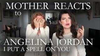 MOTHER REACTS to Angelina Jordan *9 years old !?*  -  I Put a Spell on You  |  Reaction video