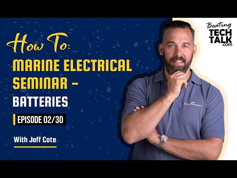 How To: Marine Electrical Seminar – Batteries - Episode 2