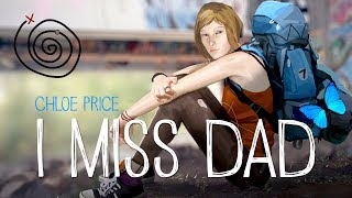 I MISS DAD | Life is Strange™ [GMV]