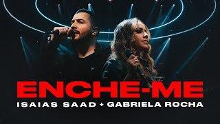 ENCHE ME (Clipe Oficial) | Isaías Saad + Gabriela Rocha