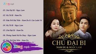 Chú Đại Bi (Album) - Nam Du ft. Ngọc Lam
