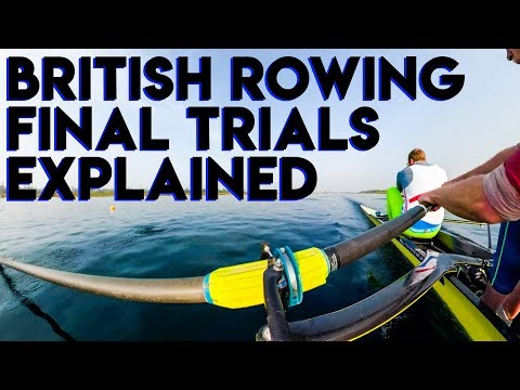 BRITISH ROWING FINAL TRIALS EXPALINED + QNA