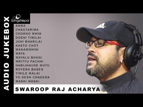 Swaroop Raj Acharya Songs (Audio Jukebox)   Hit Nepali Songs Collection - Swaroop Raj Acharya 2018
