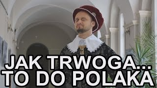Jak trwoga... to do Polaka - Unia Lubelska. Historia Bez Cenzury.