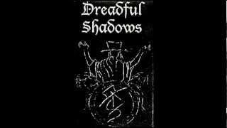 DREADFUL SHADOWS - Lovely Shadows