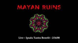 Mayan Ruins - Ipsalu Tantra Benefit (Full Album)