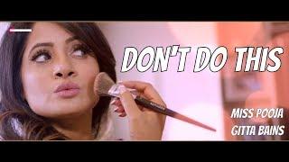 Dont Do This  Gitta Bains